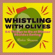 Whistling with olives by Robin Hansen