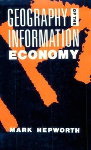 Geography of the information economy by Mark E. Hepworth