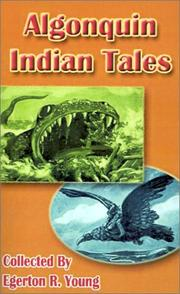 Cover of: Algonquin Indian Tales by Egerton R. Young, Keche Chemon