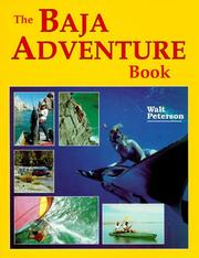 The Baja adventure book by Peterson, Walt., Walt Peterson