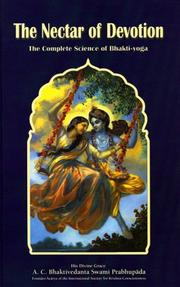 The nectar of devotion by A.C. Bhaktivedanta Swami Prabhupāda