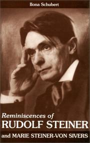 Reminiscences of Rudolf Steiner and Marie Steiner-Von Sivers by Ilona Schubert