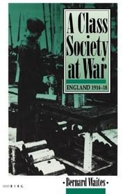 A Class Society at War by Bernard Waites