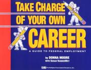 Take charge of your own career by Donna J. Moore