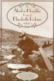 The Alaska-Klondike diary of Elizabeth Robins, 1900 by Elizabeth Robins