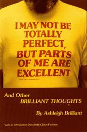 I May Not Be Totally Perfect, but Parts of Me Are Excellent, and Other Brilliant Thoughts PDF