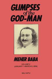Glimpses of the God-Man, Meher Baba by Bal Natu
