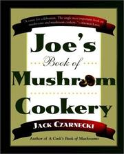 Joe's Book of Mushroom Cookery by Jack Czarnecki