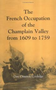 The French occupation of the Champlain Valley from 1609 to 1759 by Guy Omeron Coolidge