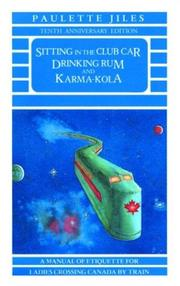 Sitting in the club car drinking rum and karma-kola by Paulette Jiles