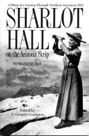 Sharlot Hall on the Arizona Strip by Sharlot Mabridth Hall