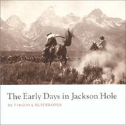 The Early Days in Jackson Hole by Virginia Huidekoper