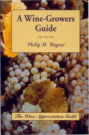 A wine-grower&#39;s guide by Philip M. Wagner
