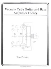 Cover of: Vacuum Tube Guitar and Bass Amplifier Theory by Tino Zottola