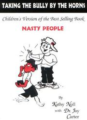 "Taking the Bully by the Horns - Children's Version of the Best Selling Book, ""Nasty People"""