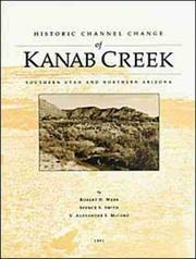 Historic channel change of Kanab Creek, southern Utah and northern Arizona, 1991 by Webb, Robert H.