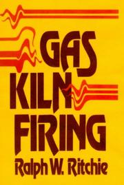 Gas kiln firing by Ralph W. Ritchie