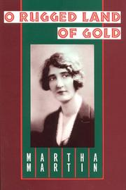O rugged land of gold by Martha Martin