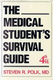 The Medical student's survival guide by Steven R. Polk