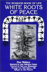 The white roots of peace by Paul A. W. Wallace