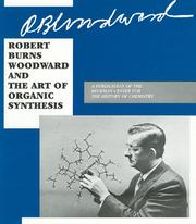 Robert Burns Woodward and the Art of Organic Synthesis by Mary Ellen Bowden