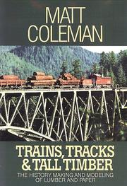 Trains, tracks & tall timber by Matthew Coleman