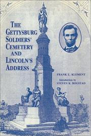 The Gettysburg Soldiers&#39; Cemetery and Lincoln&#39;s address by Frank L. Klement