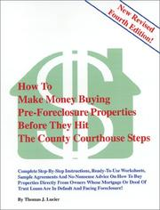 How to make money buying pre-foreclosure properties before they hit the county courthouse steps by Thomas J. Lucier
