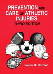 Prevention and Care of Athletic Injuries by James M. Booher