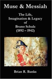Muse and Messiah - The Life, Imagination & Legacy Of Bruno Schulz PDF