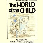 The world of the child by Aline D. Wolf