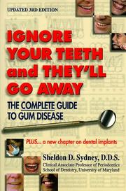 Ignore Your Teeth and They'll Go Away by Sheldon D. Sydney