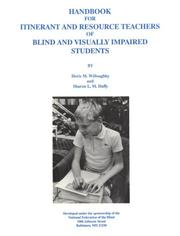 Handbook for itinerant and resource teachers of blind and visually impaired students by Doris Willoughby