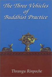 The three vehicles of Buddhist practice by Thrangu Rinpoche