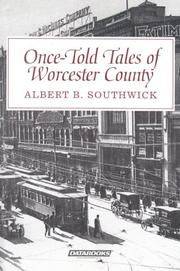 Once-told tales of Worcester County by Albert B. Southwick