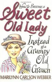 How to become a sweet old lady instead of a grumpy old grouch PDF