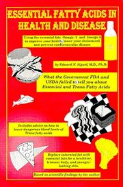 Essential fatty acids in health and disease by Edward N. Siguel