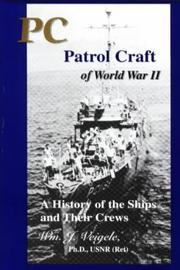PC patrol craft of World War II by Veigele, Wm. J.
