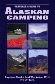 Traveler's guide to Alaskan camping by Mike Church
