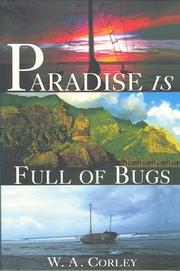 Paradise is full of bugs by W. A. Corley