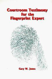 Courtroom testimony for the fingerprint expert