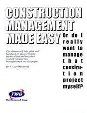 Construction management made easy, or, Do I really want to manage that construction project myself PDF