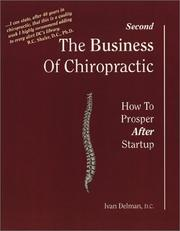 The Business of Chiropractic by Ivan Delman