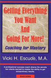 Getting Everything You Want and Going for More! Coaching for Mastery PDF