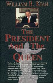 The president and the Queen by William R. Kiah