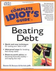 The complete idiot's guide to beating debt by Steven D. Strauss