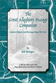 The Great Allegheny Passage companion by William Metzger