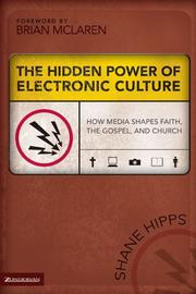 The hidden power of electronic culture by Shane A. Hipps