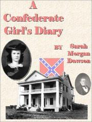 A Confederate girl's diary by Sarah Morgan Dawson