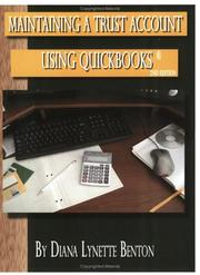 Cover of: Maintaining a Trust Account Using QuickBooks, Second Edition by Diana Lynette Benton